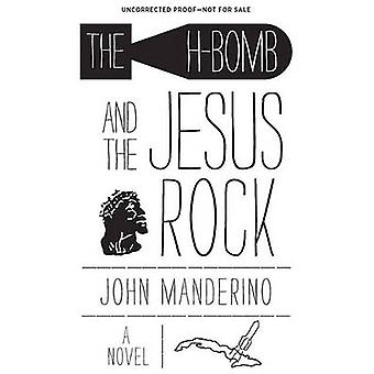 The H-bomb and the Jesus Rock by John Manderino - 9780897336116 Book
