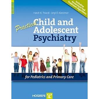 Practical Child and Adolescent Psychiatry for Pediatrics and Primary