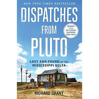 Dispatches from Pluto - Lost and Found in the Mississippi Delta by Ric