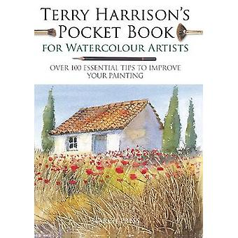 Terry Harrison's Pocket Book for Watercolour Artists - Over 100 Essent