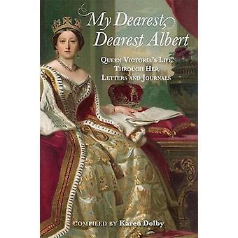 Min käraste - käraste Albert - drottning Victorias liv genom hennes brev