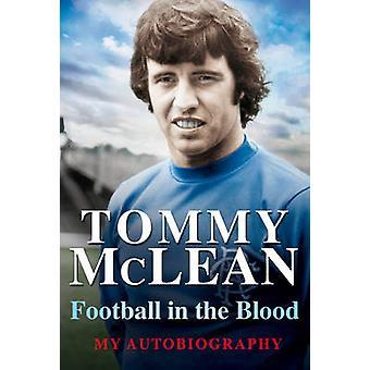 Fotboll i blodet - min självbiografi av Tommy McLean - 97818450270