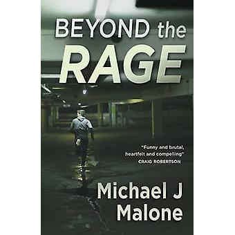 Beyond the Rage by Michael J. Malone - 9781908643704 Book