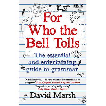 For Who the Bell Tolls - The Essential and Entertaining Guide to Gramm