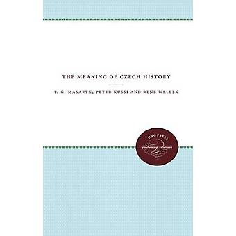 The Meaning of Czech History by T. G. Masaryk - 9780807874271 Book
