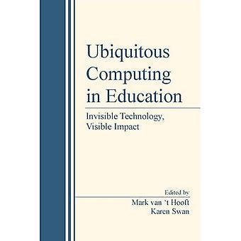 Ubiquitäres Computing im Bildungsbereich: unsichtbare Technik, sichtbare Auswirkungen