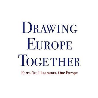 Drawing Europe Together: Forty-five Illustrators, One� Europe