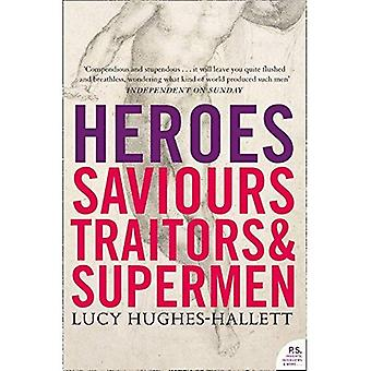 Heroes: Saviours, Traitors and Supermen
