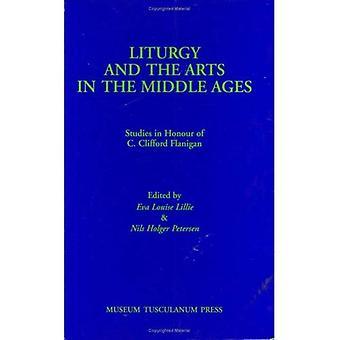 Liturgi och konst i medeltiden: studier i heder av C.Clifford Flanigan