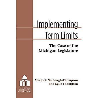 Aplicación de término de límites: El caso de la legislatura de Michigan (política legislativa y políticas)