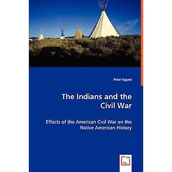 Os índios e os efeitos da Guerra Civil da Guerra Civil americana na história nativa americana por Egyed & Pedro