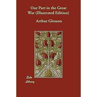 Nuestra parte en la gran guerra ilustrada edición de Gleason y Arturo