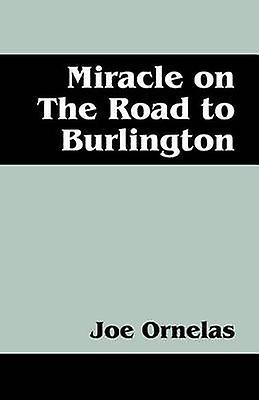 Miracle on the Road to Burlington by Ornelas & Joe