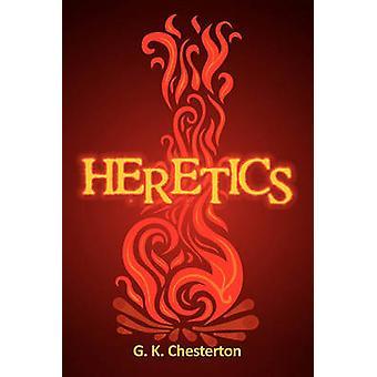 Heretics by Chesterton & G. K.