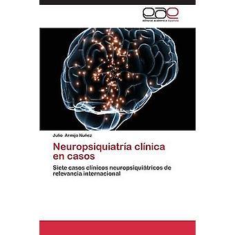 Neuropsiquiatra clnica en casos Armijo Nuez フリオ