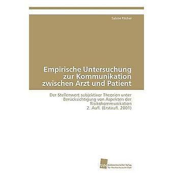 Empirische Untersuchung Zur Kommunikation Zwischen Arzt Und Patient by Pitcher & Sabine