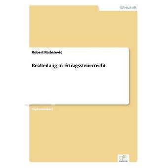Realteilung in Ertragssteuerrecht door Radosevic & Robert