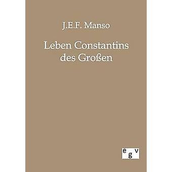 Leben Constantins des Groen par Manso & J.E.F.