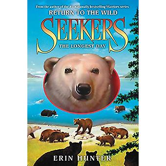 Seekers - Return to the Wild #6 - The Longest Day by Erin Hunter - 9780