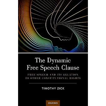 The Dynamic Free Speech Clause - Free Speech and its Relation to Other