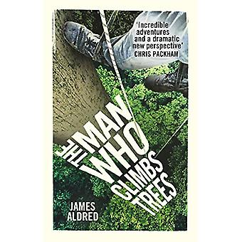 The Man Who Climbs Trees by The Man Who Climbs Trees - 9780753545881