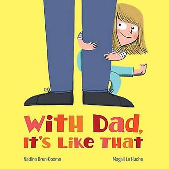 With Dad - It's Like That by Nadine Brun-Cosme - Magali Le Huche - 97