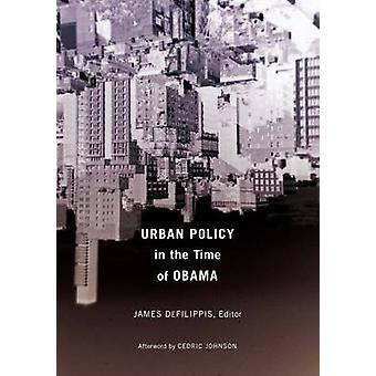 Urban Policy in the Time of Obama by Professor James DeFilippis - 978