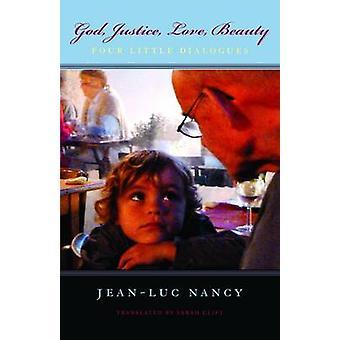God - Justice - Love - Beauty - Four Little Dialogues by Jean-Luc Nanc