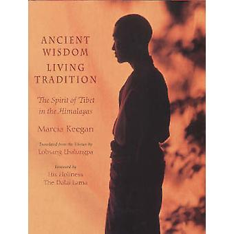Ancient Wisdom - Living Tradition - The Spirit of Tibet in the Himalay