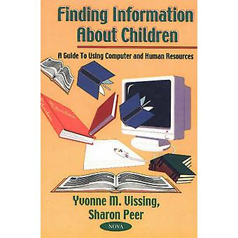 Finding Information About Children - A Guide to Using Computer and Hum