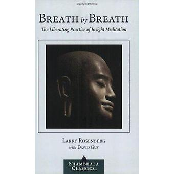 Breath by Breath - The Liberating Practice of Insight Meditation by La