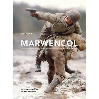 Welcome to Marwencol by Mark E. Hogancamp - Chris Shellen - 978161689