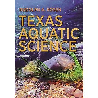 Texas Aquatic Science by Rudolph A. Rosen - 9781623491932 Book