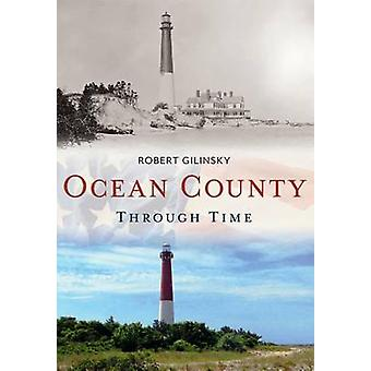 Ocean County Through Time by Robert Gilinsky - 9781635000337 Book