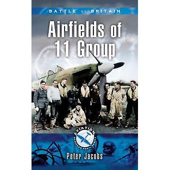 11 Group in the Battle of Britain by Peter Jacobs - 9781844151646 Book