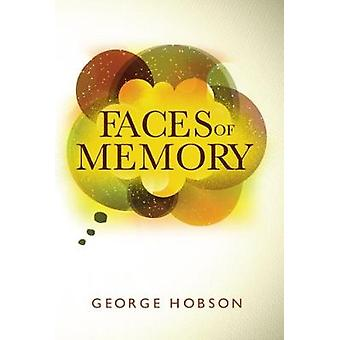 Faces of Memory by George Hobson - 9781848978430 Book