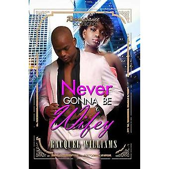 Never Gonna Be Wifey by Never Gonna Be Wifey - 9781945855849 Book