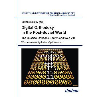 Digital Orthodoxy in the Post-Soviet World - The Russian Orthodox Chur