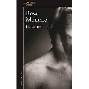 La Carne / Flesh by Rosa Montero - 9788420426198 Book