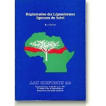 Regeneration des Legumineuses Ligneuses du Sahel by Knud Tybirk - 978