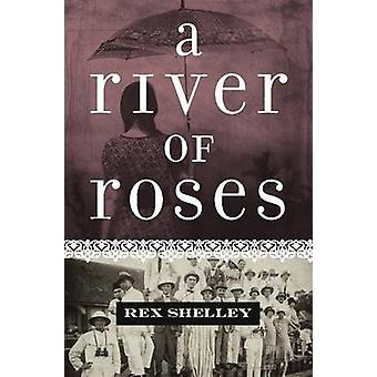 A River of Roses by Rex Shelley - 9789814346269 Book