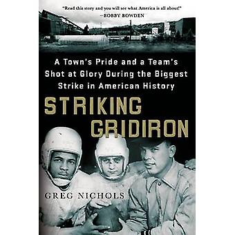 Striking Gridiron - A Town's Pride and a Team's Shot at Glory During t