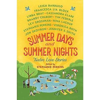 Summer Days and Summer Nights - Twelve Love Stories by Stephanie Perki