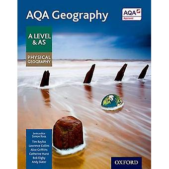 AQA Geography A Level  AS Physical Geography Student Book by Simon Ross