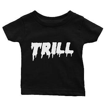 365 Printing Trill Baby Graphic Shirt Gift Black Funny Baby Tee For Baby Shower
