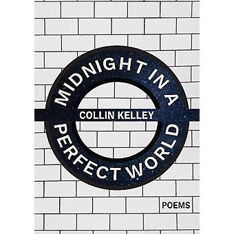 Midnight in a Perfect World by Kelley & Collin