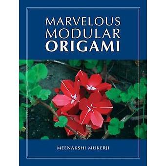 Marvelous Modular Origami by Meenakshi Mukerji