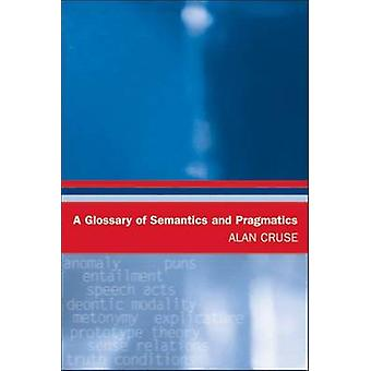 A Glossary of Semantics and Pragmatics by Alan Cruse
