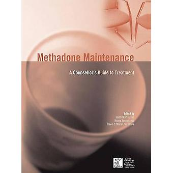 Methadone Maintenance A Counsellors Guide to Treatment by Martin & Garth