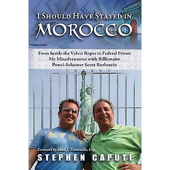 I Should Have Stayed in Morocco by Caputi & Stephen